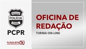 [Curso on-line de Oficina de Redação para Polícia Civil do Paraná - PCPR - UFPR - Professora Flávia Rita]