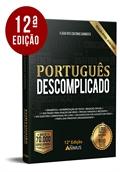 [LP: GRAMÁTICA PORTUGUÊS DESCOMPLICADO - 12 ª EDIÇÃO]