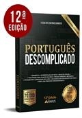 [GRAMÁTICA PORTUGUÊS DESCOMPLICADO - 12 ª EDIÇÃO - Gold 2020]